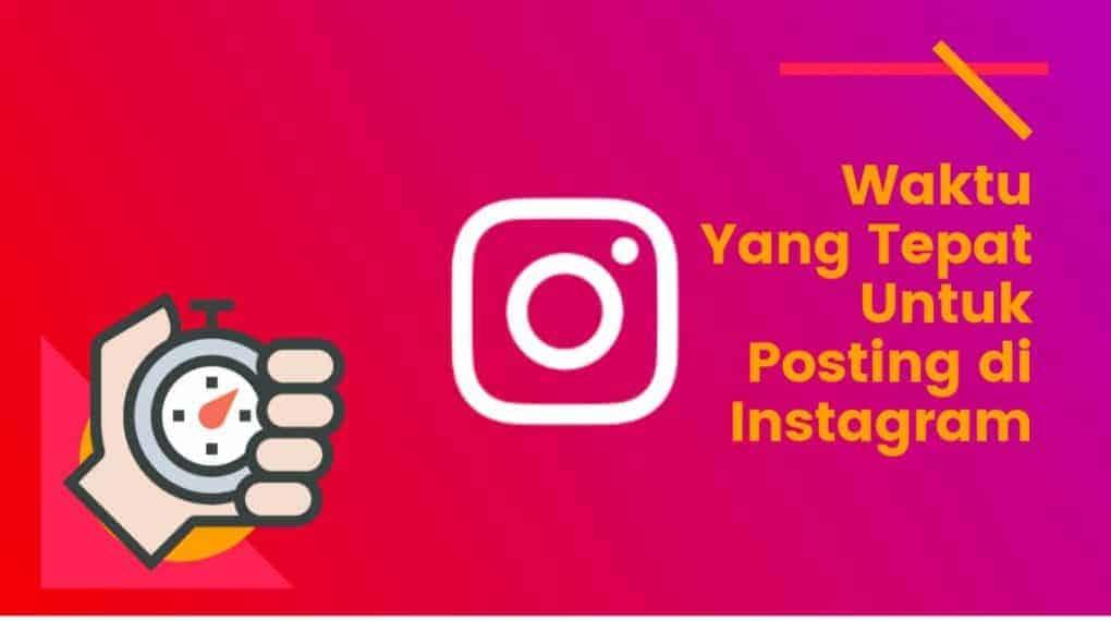 Waktu Yang Tepat Untuk Posting Foto di Instagram