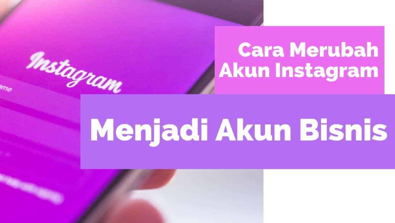 cara merubah akun instagram menjadi akun bisnis