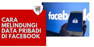 tips cara melindungi data pribadi anda di facebook