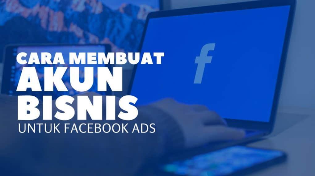 cara membuat akun bisnis facebook ads