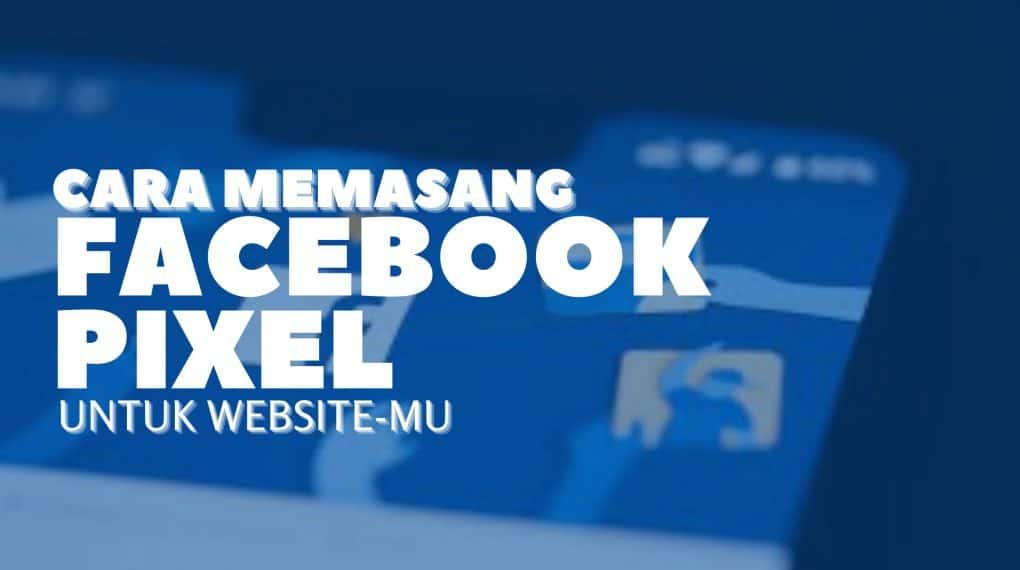 cara memasang facebook pixel di website
